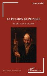 Dernières parutions dans Psychanalyse et Civilisations, La pulsion de peindre. La toile et son inconscient