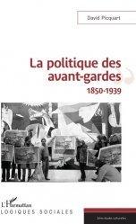 Dernières parutions dans Logiques sociales, La politique des avant-gardes. 1850-1939