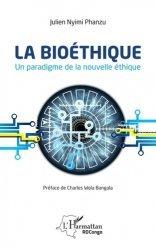 Dernières parutions sur Médecine, La bioéthique. Un paradigme de la nouvelle éthique