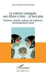 Dernières parutions sur Agressions - Victimologie, La violence conjugale, une affaire à trois... et bien plus