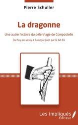 Dernières parutions sur Saint-Jacques-de-Compostelle, La dragonne