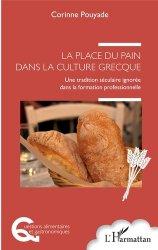Dernières parutions sur Guides gastronomiques, La place du pain dans la culture grecque