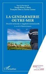 Dernières parutions sur Services publics, La gendarmerie outre-mer. Diversité territoriale et singularité institutionnelle. Le cas de la Polynésie française https://fr.calameo.com/read/005370624e5ffd8627086
