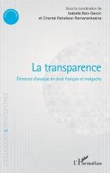 Dernières parutions sur Droit comparé, La transparence. Eléments d'analyse en droit français et malgache