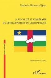 Dernières parutions dans Finances publiques, La fiscalité et l'impératif de développement du Centrafrique