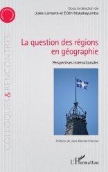 Dernières parutions sur Géographie mondiale, La question des régions én géographie