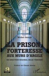 Dernières parutions sur Criminologie , droit pénitentiaire, La prison, forteresse aux murs d'argile. Un directeur régional belge témoigne