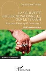 Dernières parutions dans Questions contemporaines, La solidarité intergénérationnelle sur le terrain. Pourquoi ? Avec qui ? Comment ?
