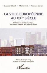 Dernières parutions sur Urbanisme, La ville européenne au XXIe siècle. En finir avec la ville empirique, la Charte d'Athènes et la fracture sociale