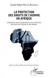 Dernières parutions sur Droit international public, La protection des droits de l'homme en Afrique. L'interaction entre Commission et cour africaines des droits de l'homme et des peuples