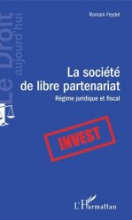 Dernières parutions dans Le droit aujourd'hui, La société de libre partenariat. Régime juridique et fiscal