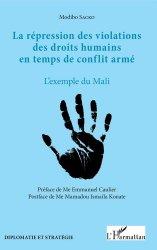 Dernières parutions sur Droit international public, La répression des violations des droits humains en temps de conflit armé. L'exemple du Mali