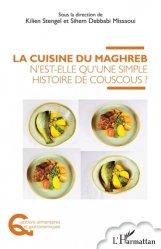 Dernières parutions dans Questions alimentaires et gastronomiques, La cuisine du Maghreb n'est-elle qu'une simple histoire de couscous ?