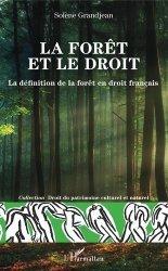 Dernières parutions dans Droit du patrimoine culturel et naturel, La forêt et le droit. La définition de la forêt en droit français