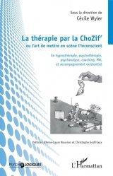Dernières parutions sur Thérapies diverses, La thérapie par la ChoZif' ou l'art de mettre en scène l'inconscient
