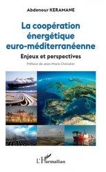 Dernières parutions sur Énergies, La coopération énergétique euro-méditerranéenne - Enjeux et perspectives