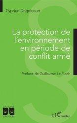 Dernières parutions dans Logiques juridiques, La protection de l'environnement en période de conflit armé