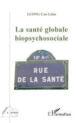 Dernières parutions sur Psychiatrie, La santé globale biopsychosociale