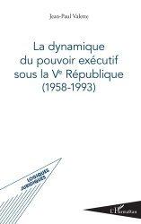 Dernières parutions dans Logiques juridiques, La dynamique du pouvoir exécutif sous la Ve République (1958-1993)