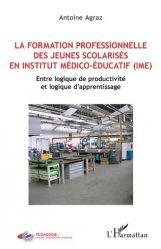 Dernières parutions sur Situations de handicap, La formation professionnelle des jeunes scolarisés en institut médico-éducatif (IME)