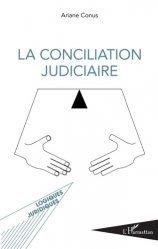 Dernières parutions dans Logiques juridiques, La conciliation judiciaire