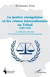 Dernières parutions sur Droit international public, La justice sénégalaise et les crimes internationaux au Tchad (1982-1990)