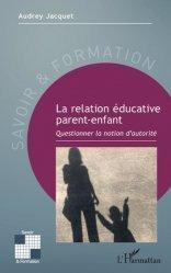 Dernières parutions sur Questions d'éducation, La relation éducative parent-enfant