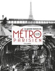 Dernières parutions dans Transports et mobilités, La grande histoire du métro parisien