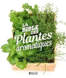 Souvent acheté avec Le grand livre des plantes médicinales à cultiver soi-même, le La bible des plantes aromatiques