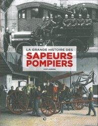 Dernières parutions sur Pompiers, La Grande histoire des sapeurs-pompiers