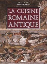 Dernières parutions sur Guides gastronomiques, La cuisine romaine antique