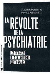 Dernières parutions sur Psychiatrie, La révolte de la psychiatrie