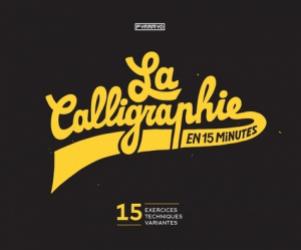 Dernières parutions sur Calligraphie, La calligraphie en 15 minutes