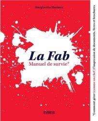 Dernières parutions sur Imprimerie,reliure et typographie, La fab : manuel de survie