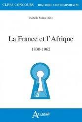 Dernières parutions sur Selections hors arbo, La France et l'Afrique, 1830-1962