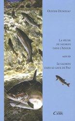 Souvent acheté avec Ô Salmo Les tribulations des pêcheurs de saumon du Gave, le La pêche du saumon dans l'Adour