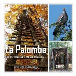 Dernières parutions sur Chasses - Gibiers, La palombe