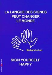 Dernières parutions sur Langue des signes, La langue des signes peut sauver le monde