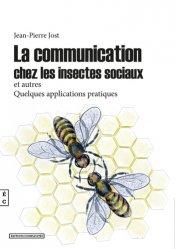 Dernières parutions sur Entomologie, La communication chez les insectes sociaux et autres