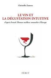 Dernières parutions sur Vins et alcools, La dégustation intuitive
