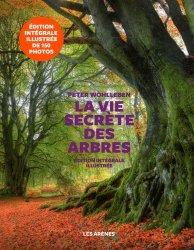 Dernières parutions sur Arbres et arbustes au jardin, La Vie secrète des arbres - Edition illustrée