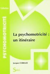 Souvent acheté avec Psychomotricité, le La psychomotricité : un itinéraire