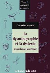 Dernières parutions dans Test & Matériels en orthophonie, La dysorthographie et la dyslexie