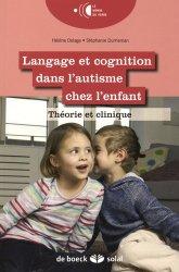 Souvent acheté avec Rééducation des troubles de l'oralité et de la déglutition, le Langage et cognition dans l'autisme chez l'enfant