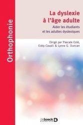 Dernières parutions sur Orthophonie, La dyslexie à l'âge adulte : aider les étudiants et les adultes dyslexiques