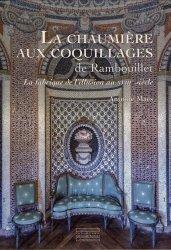 Dernières parutions sur Habitat individuel, La chaumière aux coquillages de Rambouillet : la fabrique de l'illusion au XVIIIe siècle