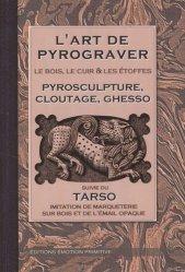 Souvent acheté avec La pyrogravure et ses applications, le L'art de pyrograver le bois, le cuir et les étoffes