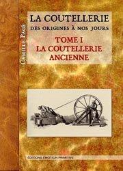 Souvent acheté avec La Coutellerie des origines à nos jours, le La Coutellerie des origines à nos jours