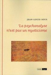 Dernières parutions dans Essai, La psychanalyse n'est pas un mysticisme