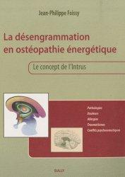 Souvent acheté avec Au coeur de l'écoute, le La désengrammation en ostéopathie énergétique